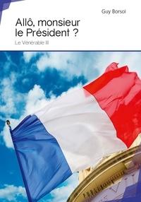Guy Borsoï - Allo, monsieur le president ?.