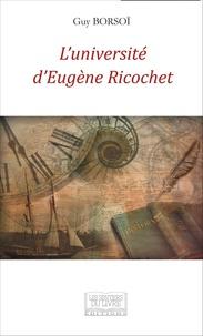 Guy Borsoï - L'université d'Eugène Ricochet.