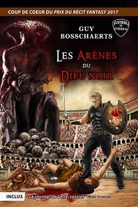 Guy Bosschaerts - Les arènes du dieu noir ; Le journal de l'elfe-sorcier.