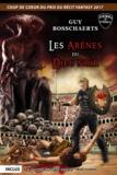 Guy Bosschaerts - Les Arènes du dieu noir.