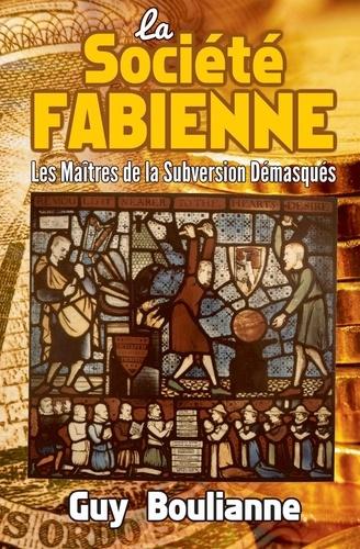 Guy Boulianne - La Société fabienne - Les maîtres de la subversion démasqués.