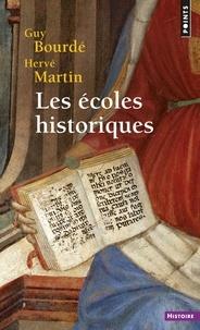 Guy Bourdé et Hervé Martin - Les écoles historiques.