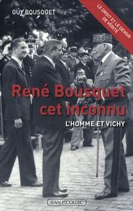 Guy Bousquet - René Bousquet : l'homme et Vichy.