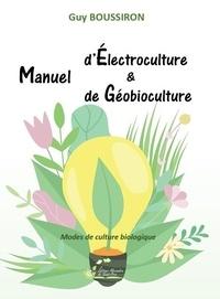 Guy Boussiron - Manuel d'Électroculture & de Géobioculture - Modes de culture biologique.