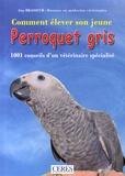 Guy Brasseur - Comment élever son jeune perroquet gris.