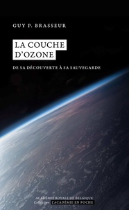 Guy Brasseur - La couche d'ozone - De sa découverte à sa sauvegarde.