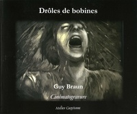 Guy Braun - Drôles de Bobines cinématogravure.