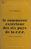 Guy Brémaud et  Faculté de droit et des scienc - Le commerce extérieur des six pays de la Communauté économique européenne - Substitution de marchés et intégration.