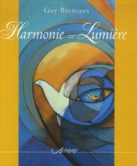 Guy Breniaux - Harmonie = Lumière - Quand l'harmonie des formes et des couleurs crée la lumière.