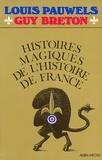 Guy Breton et Louis Pauwels - Histoires magiques de l'histoire de France - tome 1.