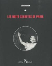 Guy Breton - Les nuits secrètes de Paris.