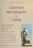 Guy Briatte - Légendes historiques du Cher.