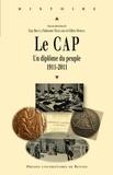 Guy Brucy et Fabienne Maillard - Le CAP : un diplôme du peuple (1911-2011).