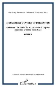Guy Brucy et Françoise F. Laot - Mouvement ouvrier et formation - Genèses : de la fin du XIXe siècle à l'après Seconde Guerre mondiale.
