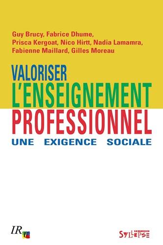 Guy Brucy et Fabrice Dhume - Valoriser l'enseignement professionnel : une exigence sociale.