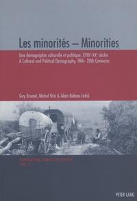 Guy Brunet et Michel Oris - Les minorités - Une démographie culturelle et politique, XVIIIe-XXe siècles.