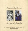 Guy Brunet et Gilles Chabré - Parcours d'enfances, portraits de familles - La tradition de l'accueil familial dans l'Ain hier et aujourd'hui.