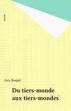Guy Burgel - Du tiers-monde aux tiers-mondes.