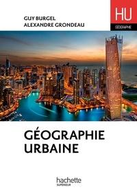 Guy Burgel et Alexandre Grondeau - Géographie urbaine.