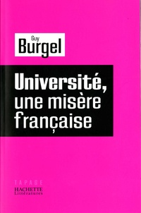 Guy Burgel - Université, une misère française.