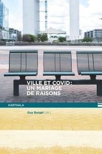 Guy Burgel - Ville et Covid - Un mariage de raisons.