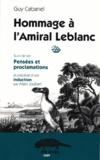 Guy Cabanel - Hommage à l'Amiral Leblanc - Suivi de ses Pensées et proclamations.