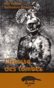 Guy Cabanel et Barthélémy Schwartz - L'ivresse des tombes.