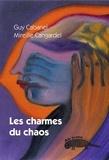 Guy Cabanel et Mireille Cangardel - Les charmes du chaos.