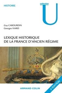 Guy Cabourdin et Georges Viard - Lexique historique de la France d'Ancien Régime.