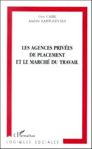 Les agences privées de placement et le marché du travail - Guy Caire |