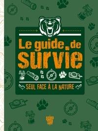 Guy Campbell et Dominique Enright - Le guide de survie - Seul face à la nature.