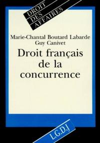 Guy Canivet et Marie-Chantal Boutard-Labarde - Droit français de la concurrence.