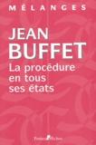 Guy Canivet et Jean-Pierre Ancel - Jean Buffet - La procédure en tous ses états.