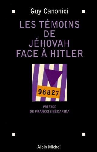 Guy Canonici - Les témoins de Jéhovah face à Hitler.