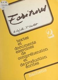 Guy Capelle et Françoise Grellet - Écritures (2) - Textes et documents, exercices de compréhension et de production écrites.