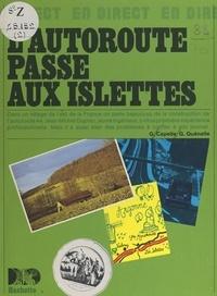 Guy Capelle et Gilbert Quénelle - L'autoroute passe aux Islettes.