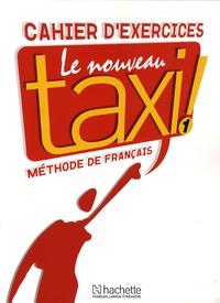 Guy Capelle et Robert Menand - Le Nouveau Taxi ! 1 - Cahier d'exercices.