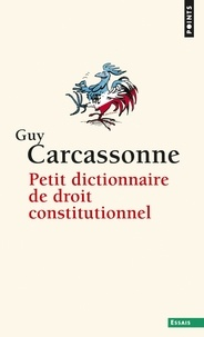 Guy Carcassonne - Petit dictionnaire de droit constitutionnel.