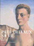 Guy Carels et Charles Van Deun - Paul Delvaux, sa vie.
