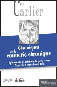 Guy Carlier - Chroniques de la connerie chronique - Splendeurs et misères du petit écran, Nouvelles chroniques télé.