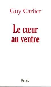 Guy Carlier - Le coeur au ventre.