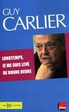Guy Carlier - Longtemps, je me suis levé de bonne heure - Chroniques matinales 2006-2007.