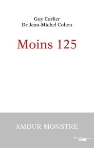 Guy Carlier et Jean-Michel Cohen - Moins 125.