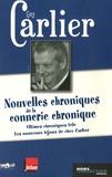 Guy Carlier - Nouvelles chroniques de la connerie chronique - Ultimes chroniques télé suivi de Les nouveaux bijoux de chez Carlier.