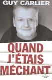 Guy Carlier - Quand j'étais méchant.