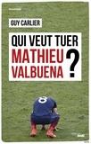 Guy Carlier - Qui veut tuer Mathieu Valbuena ?.