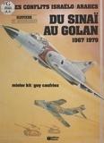 Guy Caufriez - Du Sinaï au Golan (1967-1979) : Les Conflits israélo-arabes.