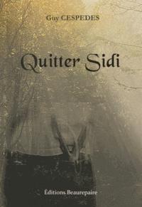 Guy Cespedes - Quitter Sidi.