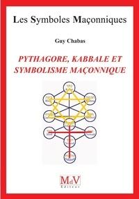 Guy Chabas - Pythagore, kabbale et symbolisme maçonnique.
