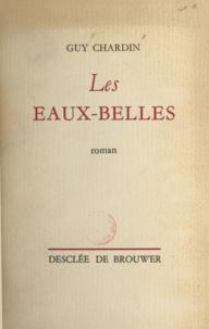 Guy Chardin - Les eaux-belles.